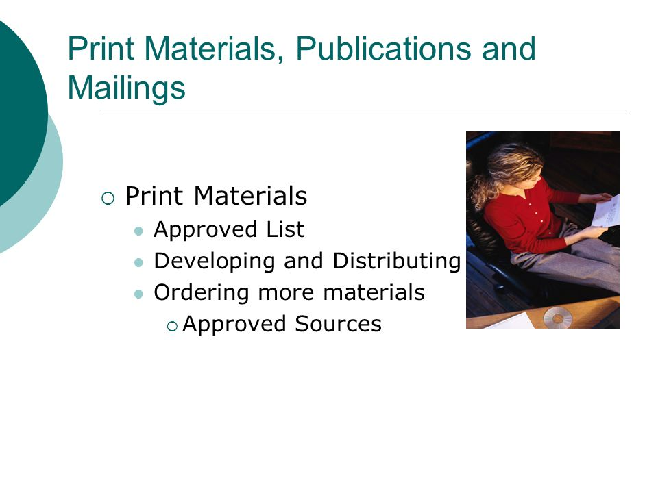 Print Materials, Publications and Mailings Print Materials Approved List Developing and Distributing Materials Ordering more materials Approved Sources