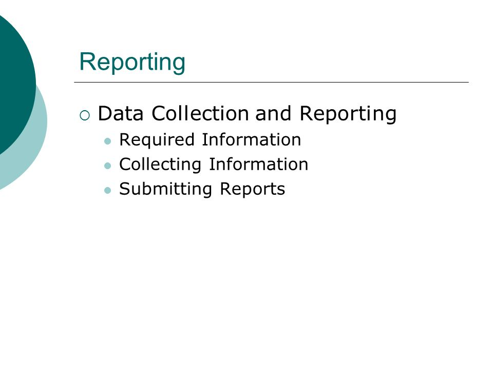 Data Collection and Reporting Required Information Collecting Information Submitting Reports