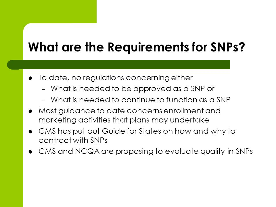What are the Requirements for SNPs.