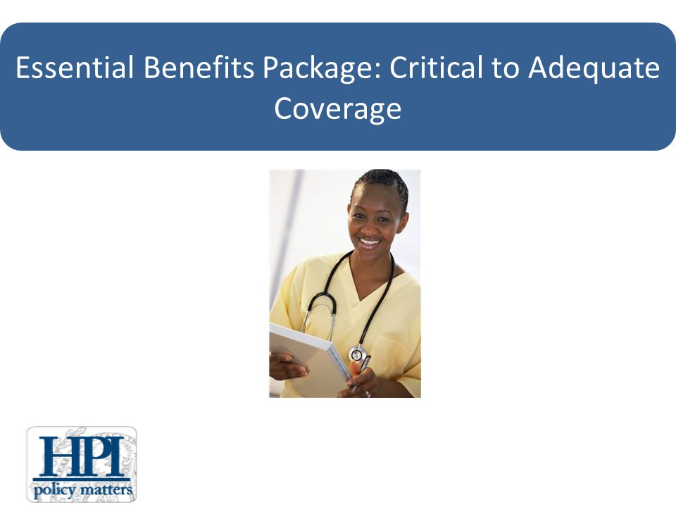 Essential Benefits Package: Critical to Adequate Coverage
