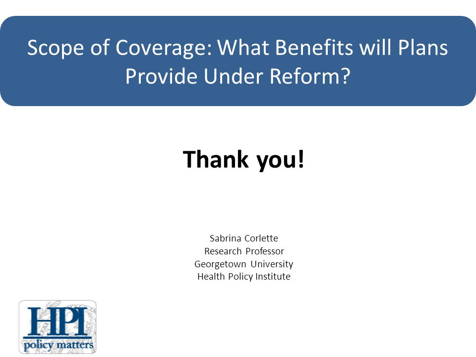 Scope of Coverage: What Benefits will Plans Provide Under Reform.