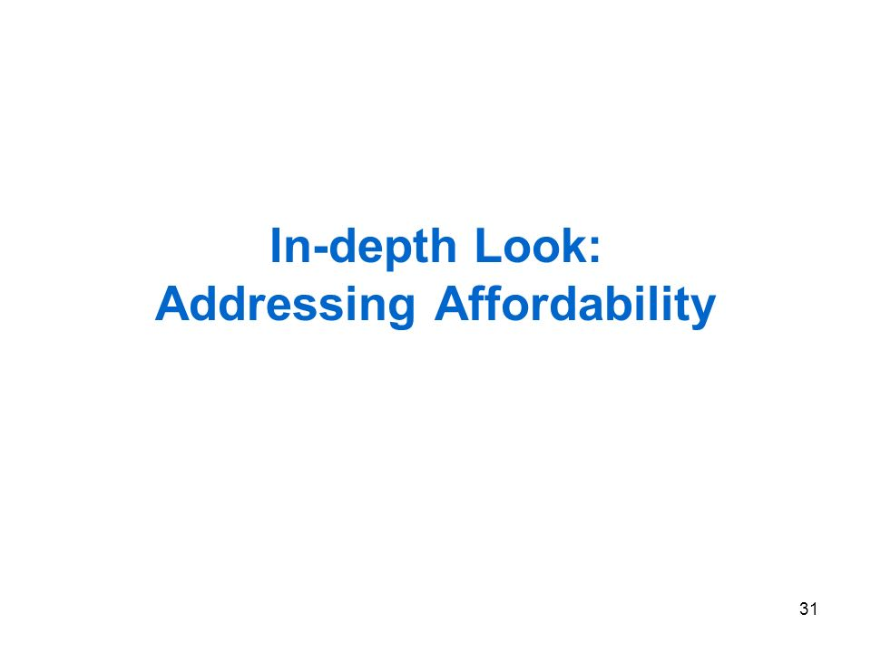 31 In-depth Look: Addressing Affordability