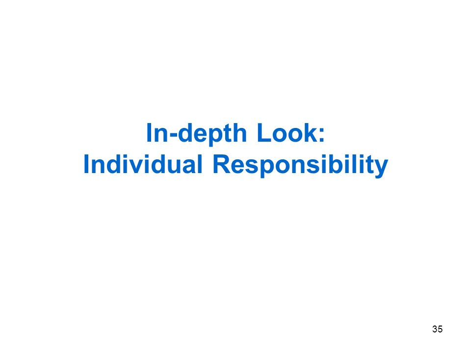35 In-depth Look: Individual Responsibility