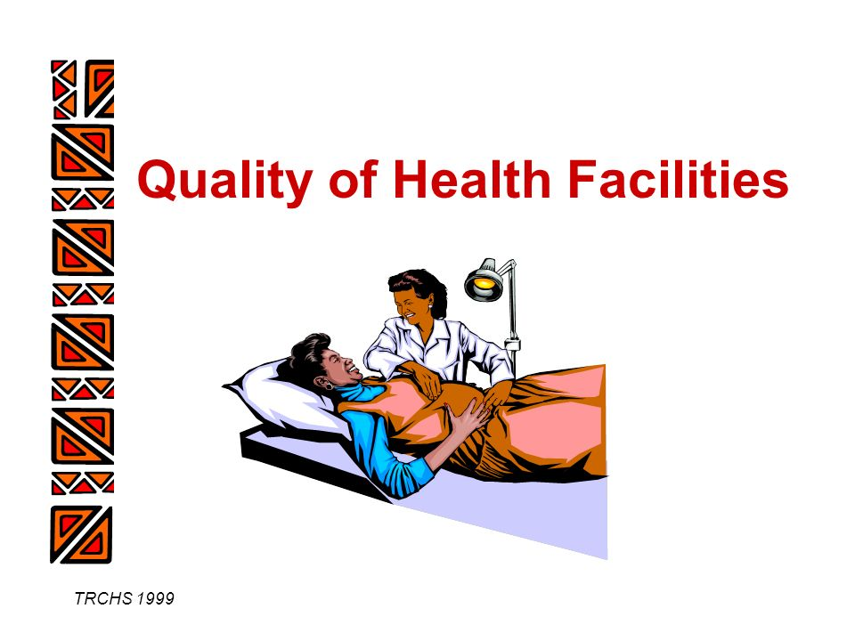 TRCHS 1999 Quality of Health Facilities