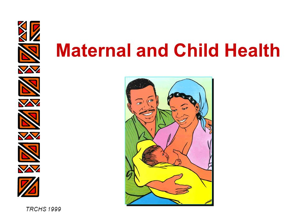 TRCHS 1999 Maternal and Child Health