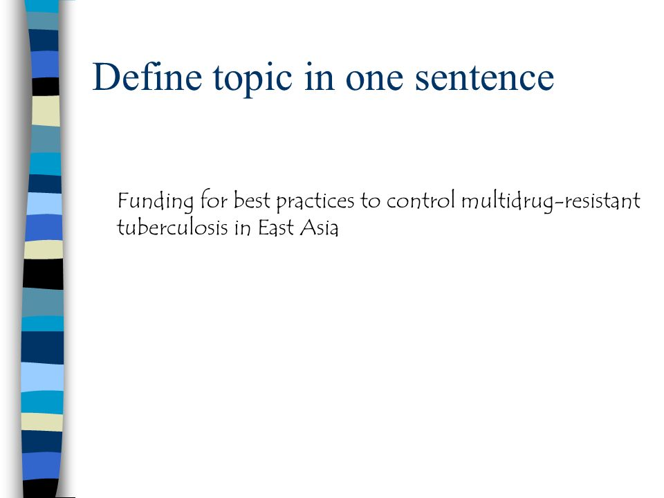 Define topic in one sentence Funding for best practices to control multidrug-resistant tuberculosis in East Asia