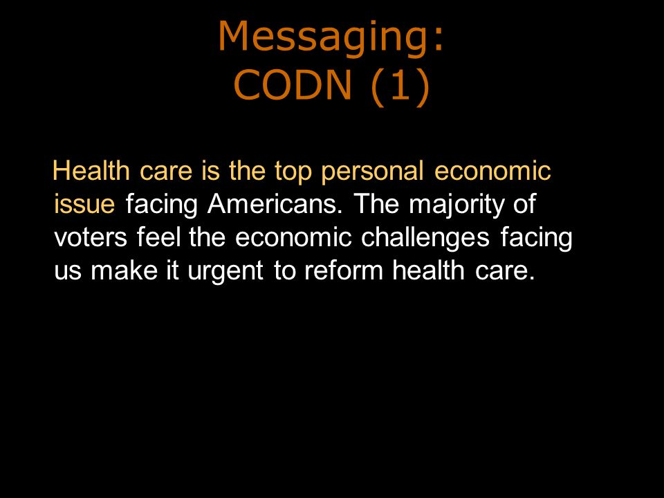 Messaging: CODN (1) Health care is the top personal economic issue facing Americans.