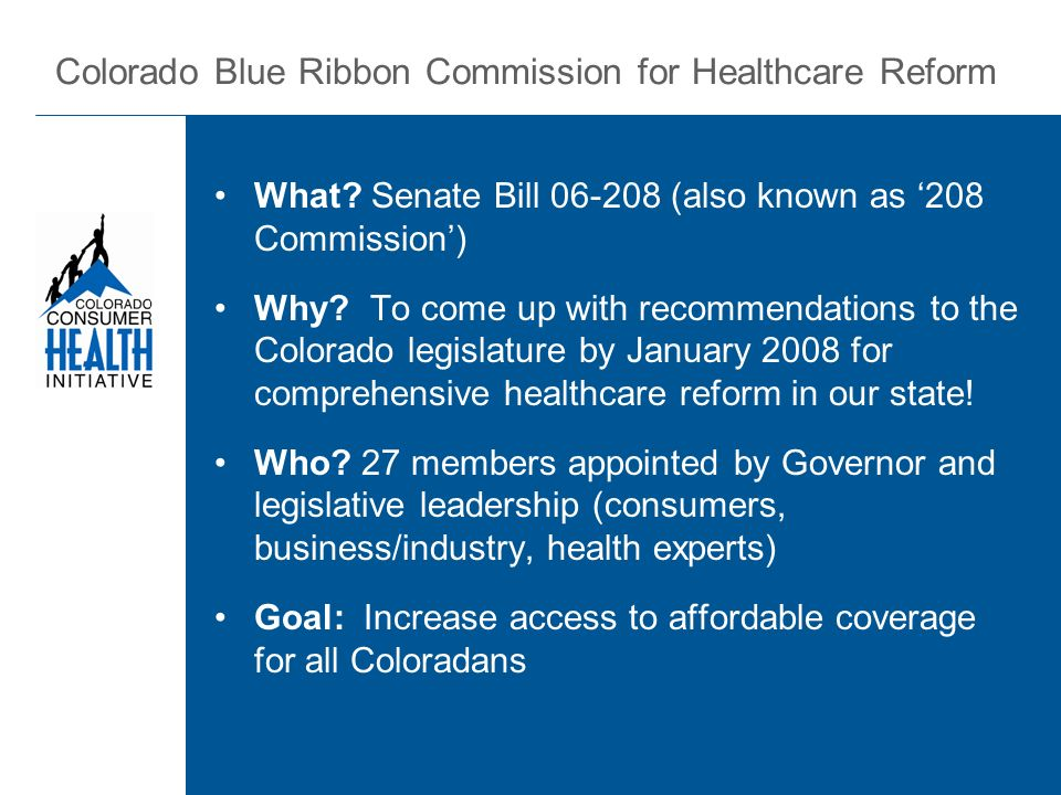 Colorado Blue Ribbon Commission for Healthcare Reform What.