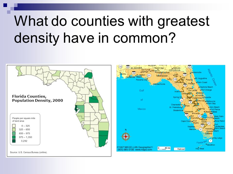 What do counties with greatest density have in common Florida Counties, Population Density, 2000