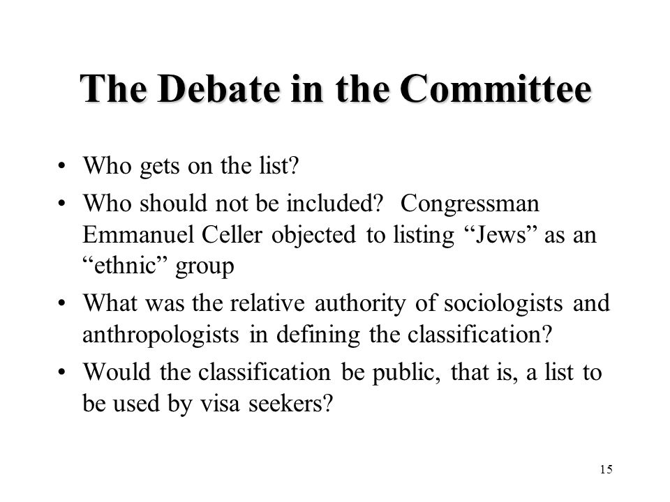 15 The Debate in the Committee Who gets on the list.