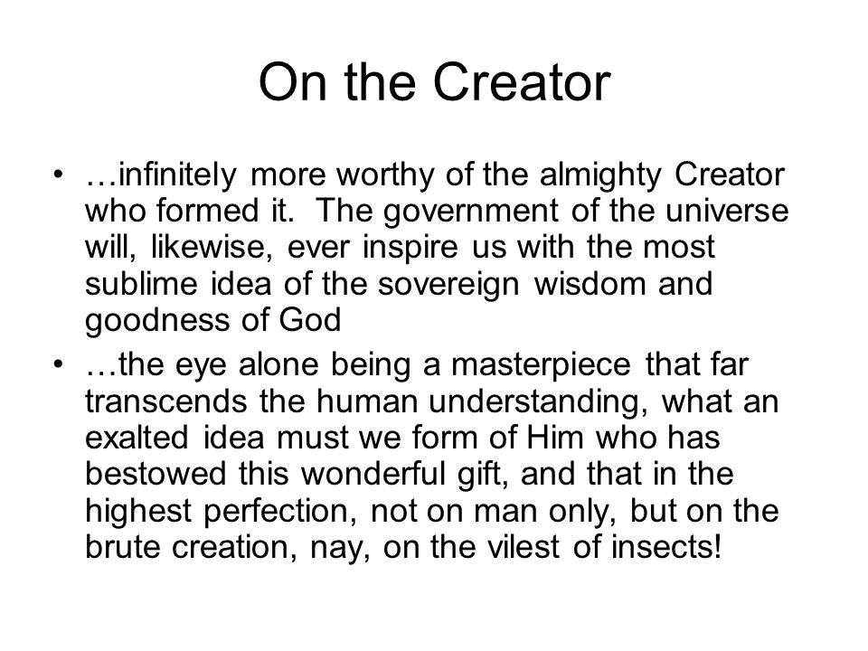 On the Creator …infinitely more worthy of the almighty Creator who formed it.