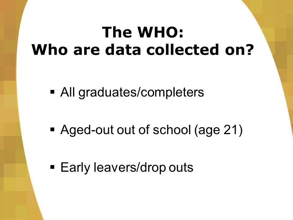 The WHO: Who are data collected on.
