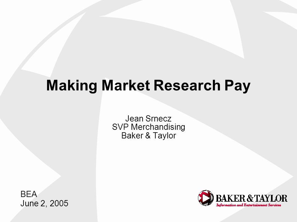 Jean Srnecz SVP Merchandising Baker & Taylor Making Market Research Pay BEA June 2, 2005