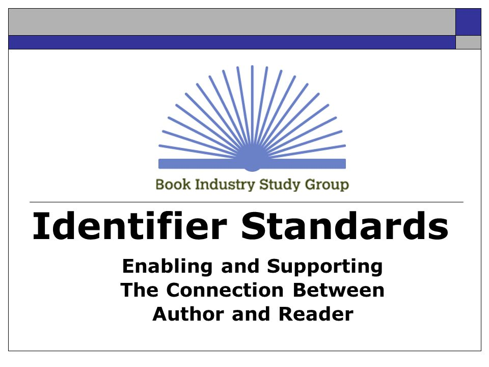 Identifier Standards Enabling and Supporting The Connection Between Author and Reader