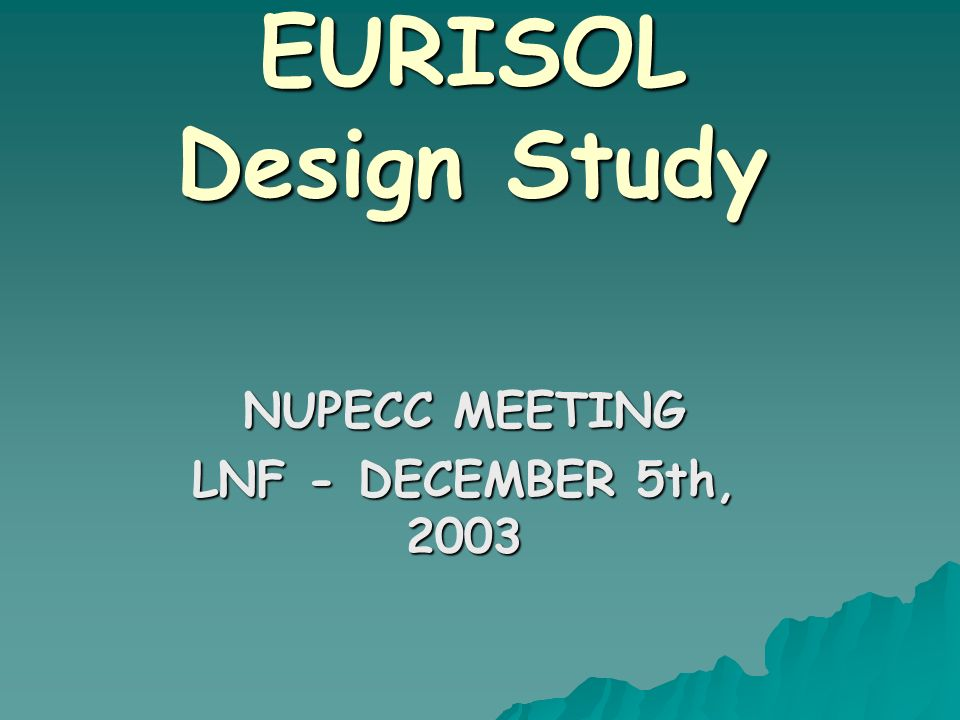 EURISOL Design Study NUPECC MEETING LNF - DECEMBER 5th, 2003