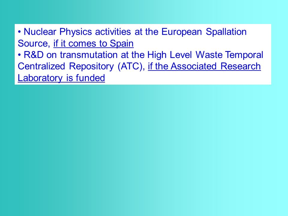 Nuclear Physics activities at the European Spallation Source, if it comes to Spain R&D on transmutation at the High Level Waste Temporal Centralized Repository (ATC), if the Associated Research Laboratory is funded