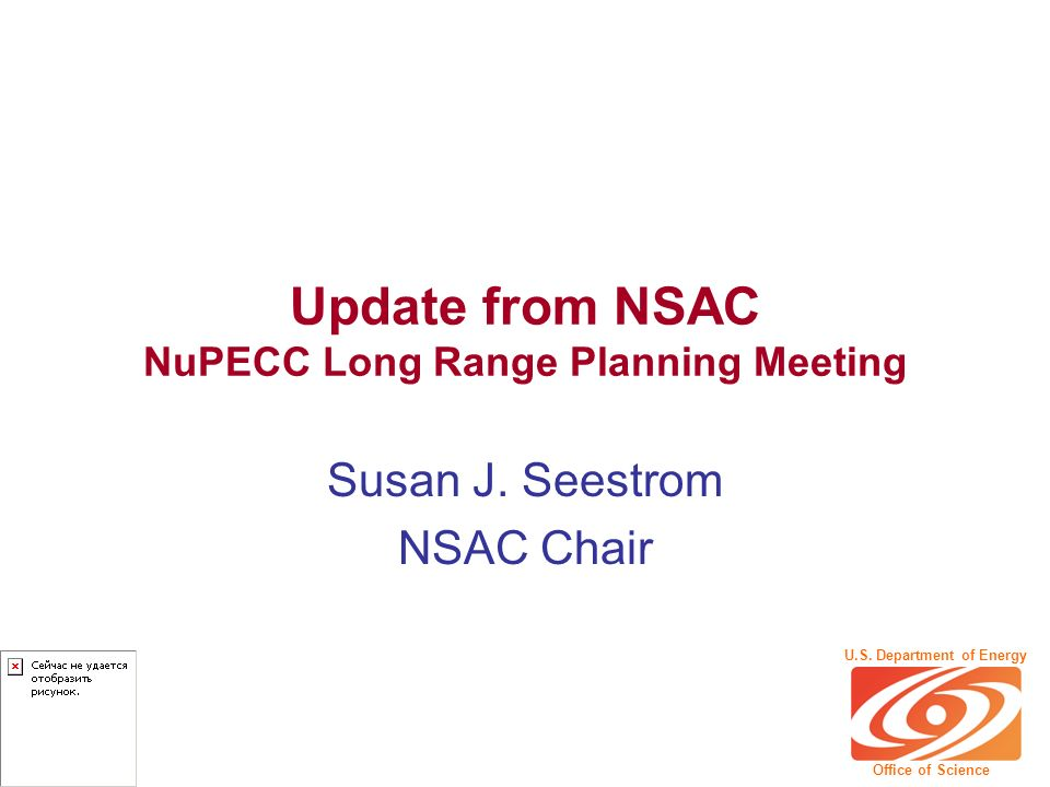 Update from NSAC NuPECC Long Range Planning Meeting Susan J.