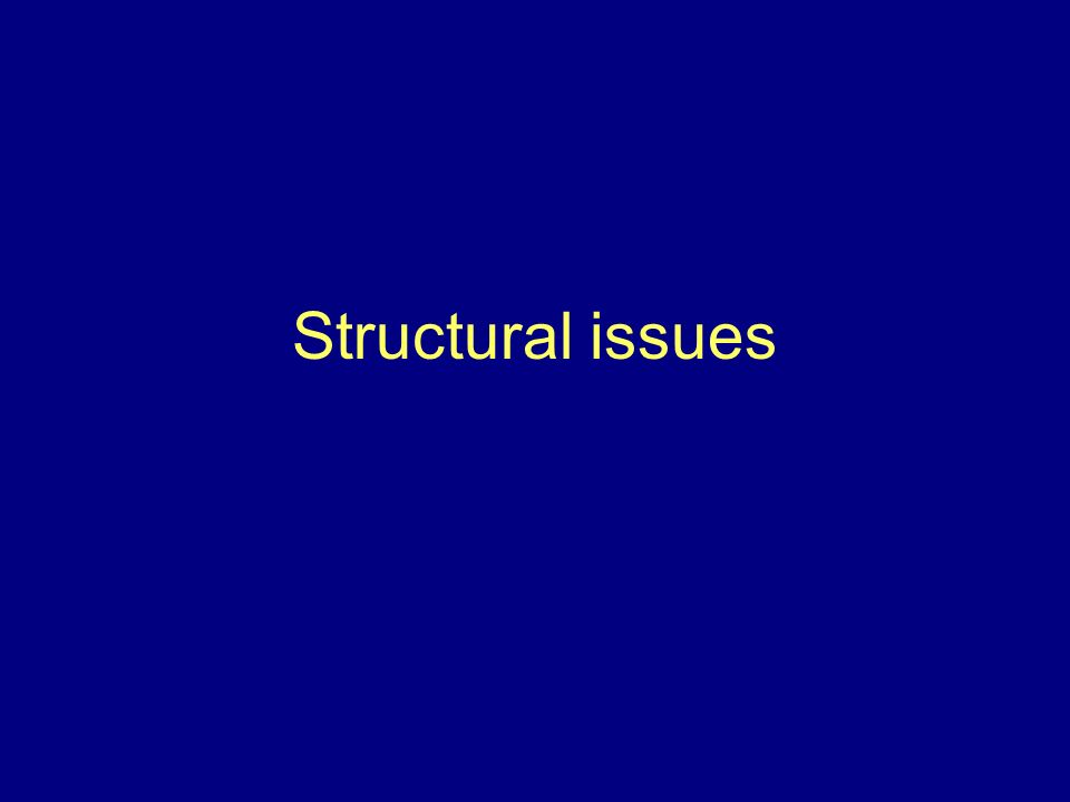 Structural issues