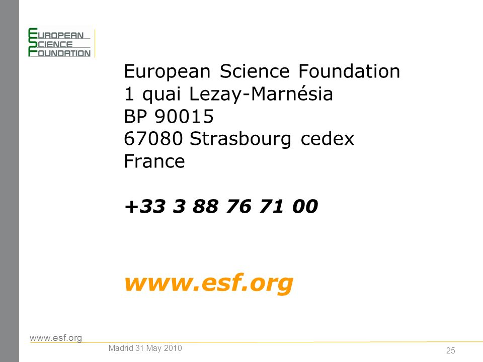 European Science Foundation 1 quai Lezay-Marnésia BP Strasbourg cedex France Madrid 31 May 2010