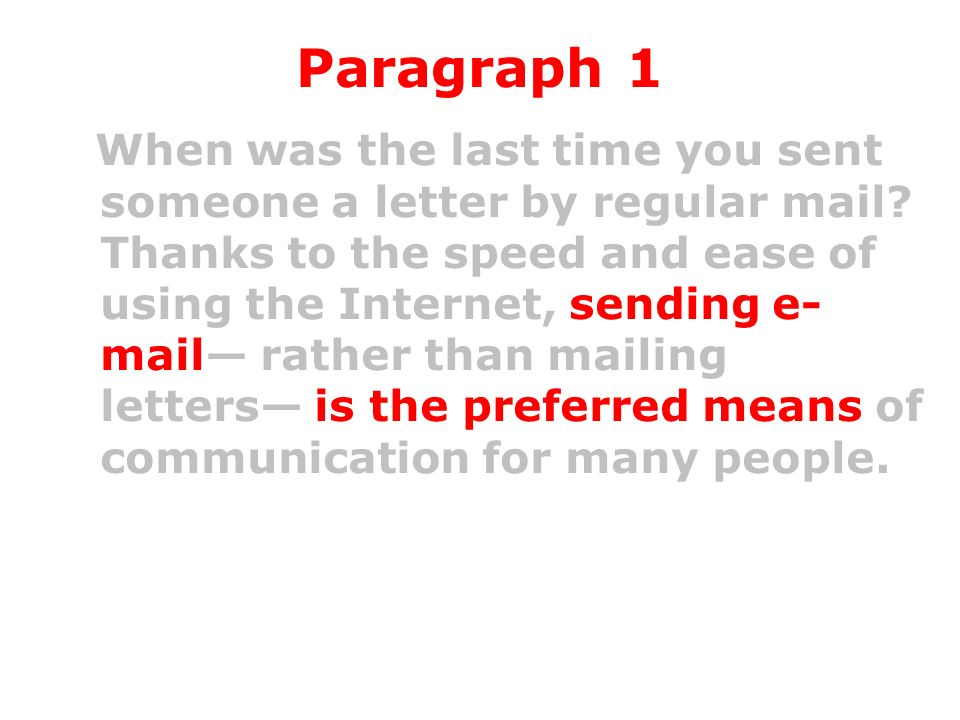 Paragraph 1 When was the last time you sent someone a letter by regular mail.