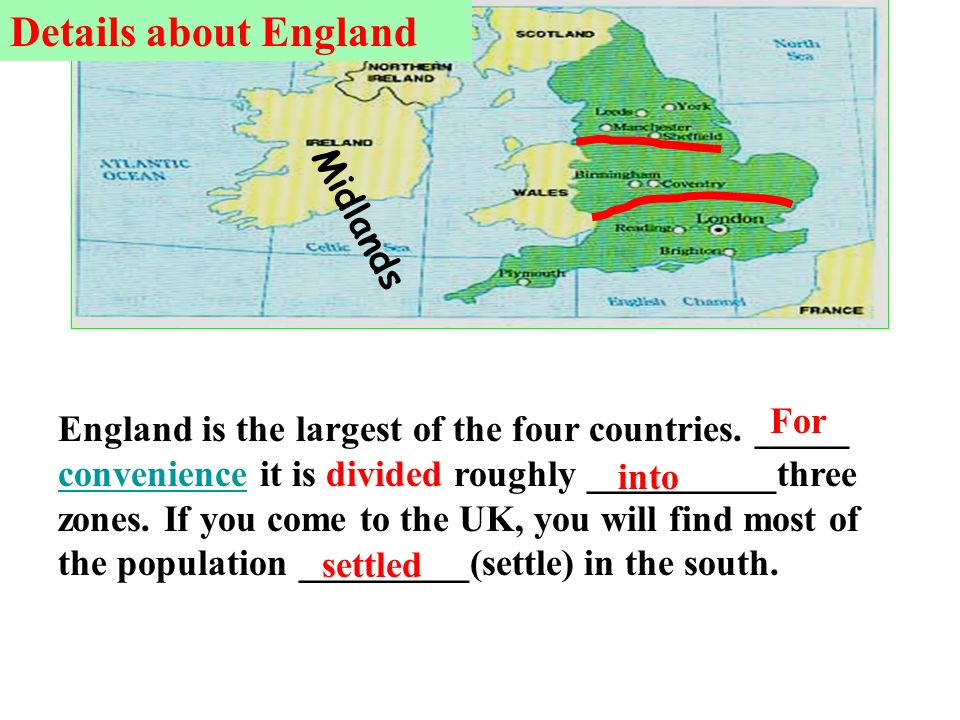 Midlands England is the largest of the four countries.