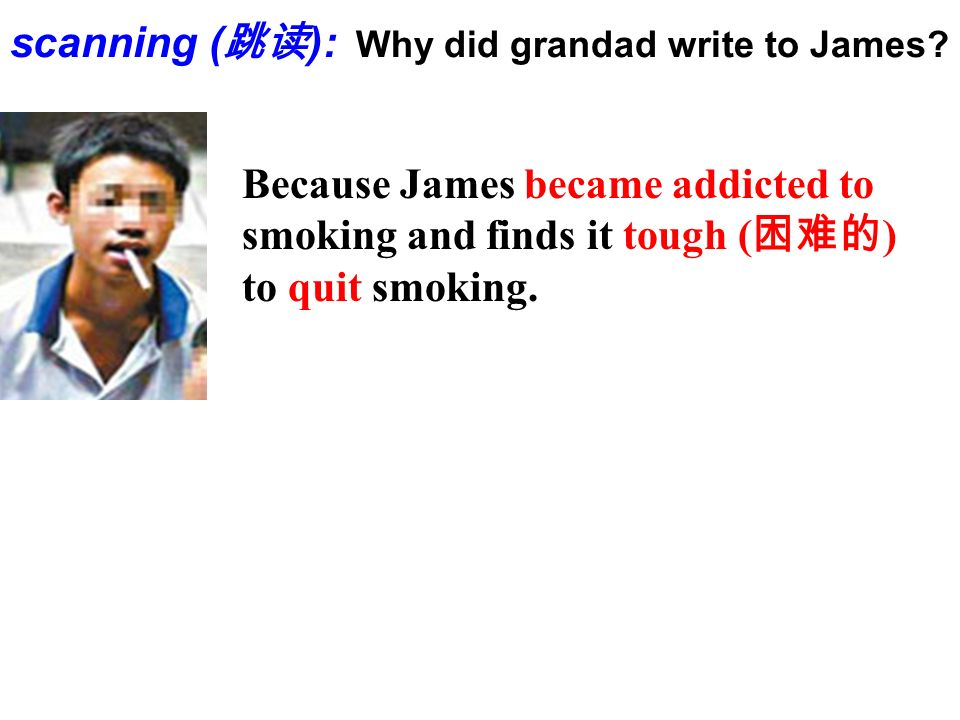 Because James became addicted to smoking and finds it tough ( ) to quit smoking.