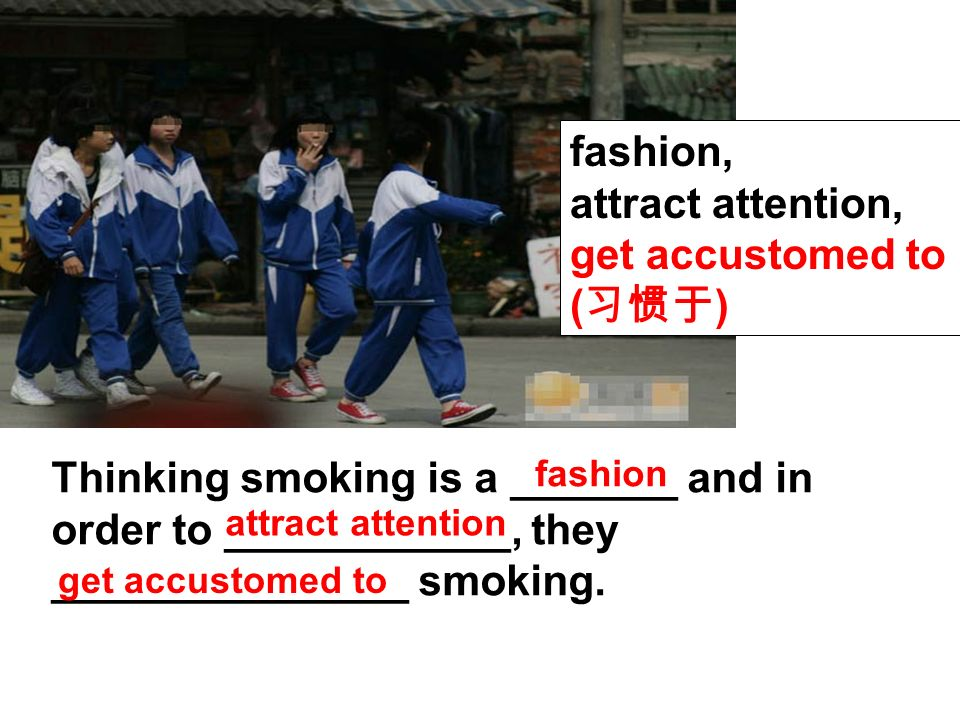 Thinking smoking is a _______ and in order to ____________, they _______________ smoking.