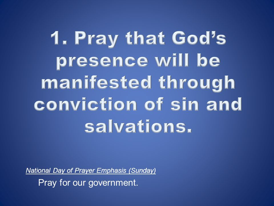 National Day of Prayer Emphasis (Sunday) Pray for our government.