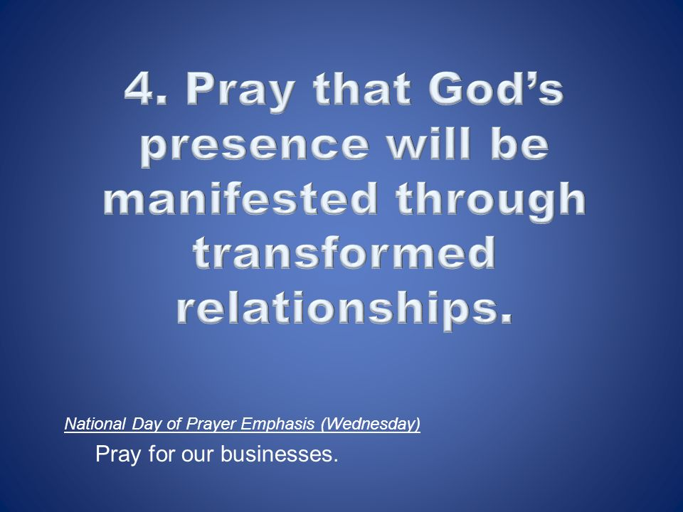 National Day of Prayer Emphasis (Wednesday) Pray for our businesses.