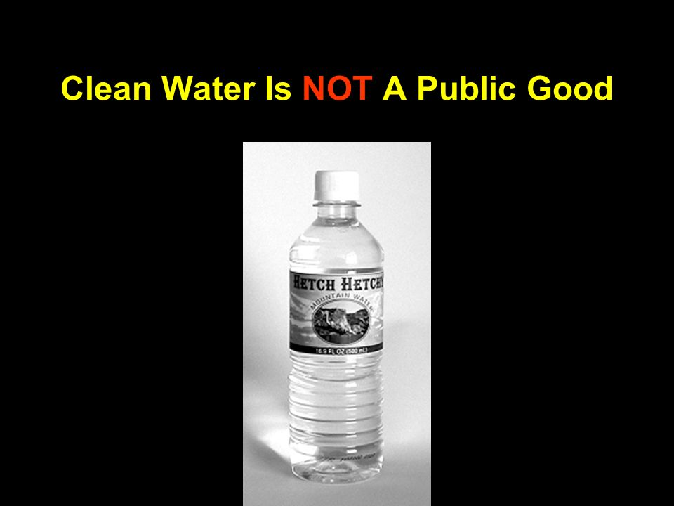 Clean Water Is NOT A Public Good