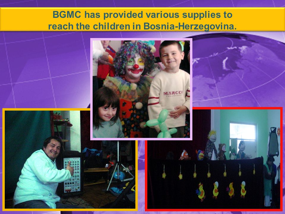 BGMC has provided various supplies to reach the children in Bosnia-Herzegovina.