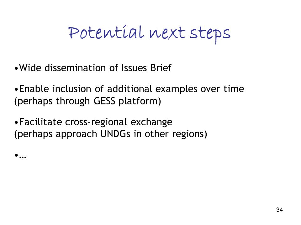 34 Potential next steps Wide dissemination of Issues Brief Enable inclusion of additional examples over time (perhaps through GESS platform) Facilitate cross-regional exchange (perhaps approach UNDGs in other regions) …