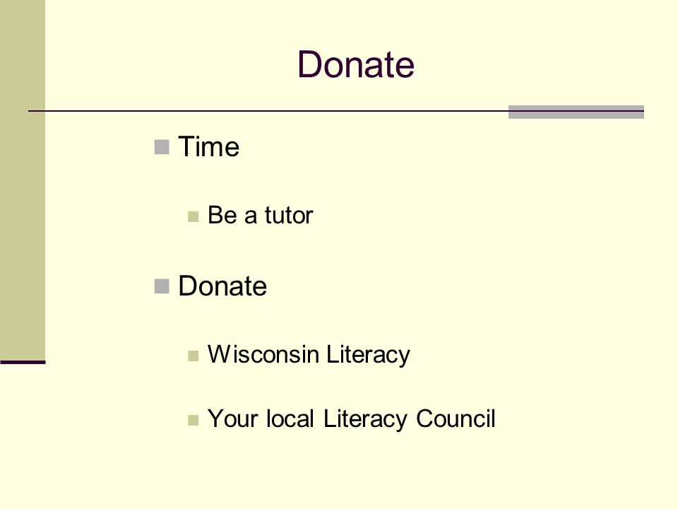 Donate Time Be a tutor Donate Wisconsin Literacy Your local Literacy Council