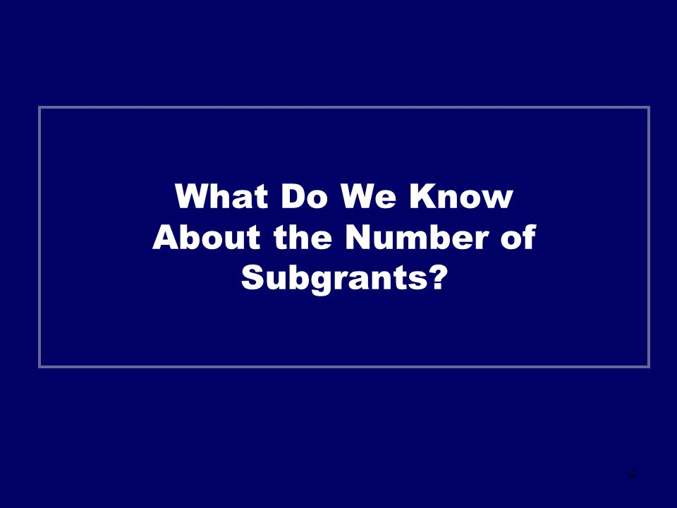 4 What Do We Know About the Number of Subgrants
