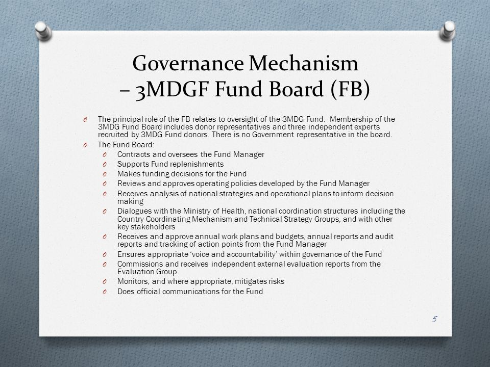Governance Mechanism – 3MDGF Fund Board (FB) O The principal role of the FB relates to oversight of the 3MDG Fund.