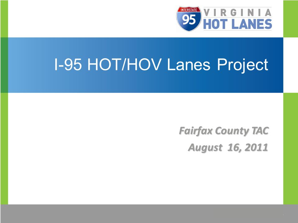 I-95 HOT/HOV Lanes Project Fairfax County TAC August 16, 2011