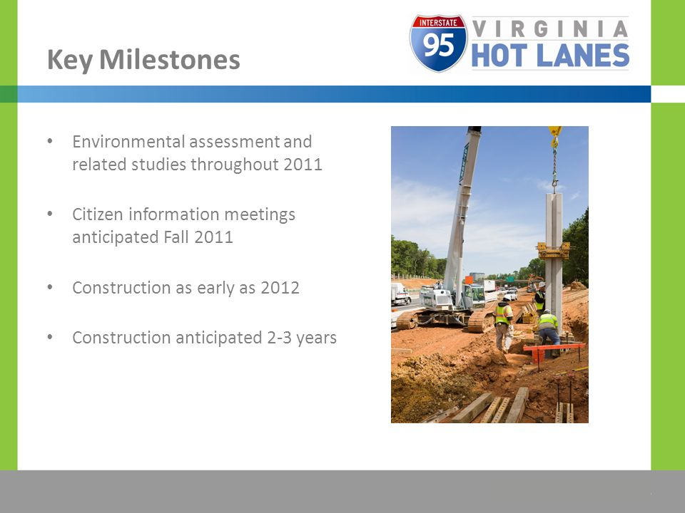 The Title Would be Placed Here Key Milestones Environmental assessment and related studies throughout 2011 Citizen information meetings anticipated Fall 2011 Construction as early as 2012 Construction anticipated 2-3 years