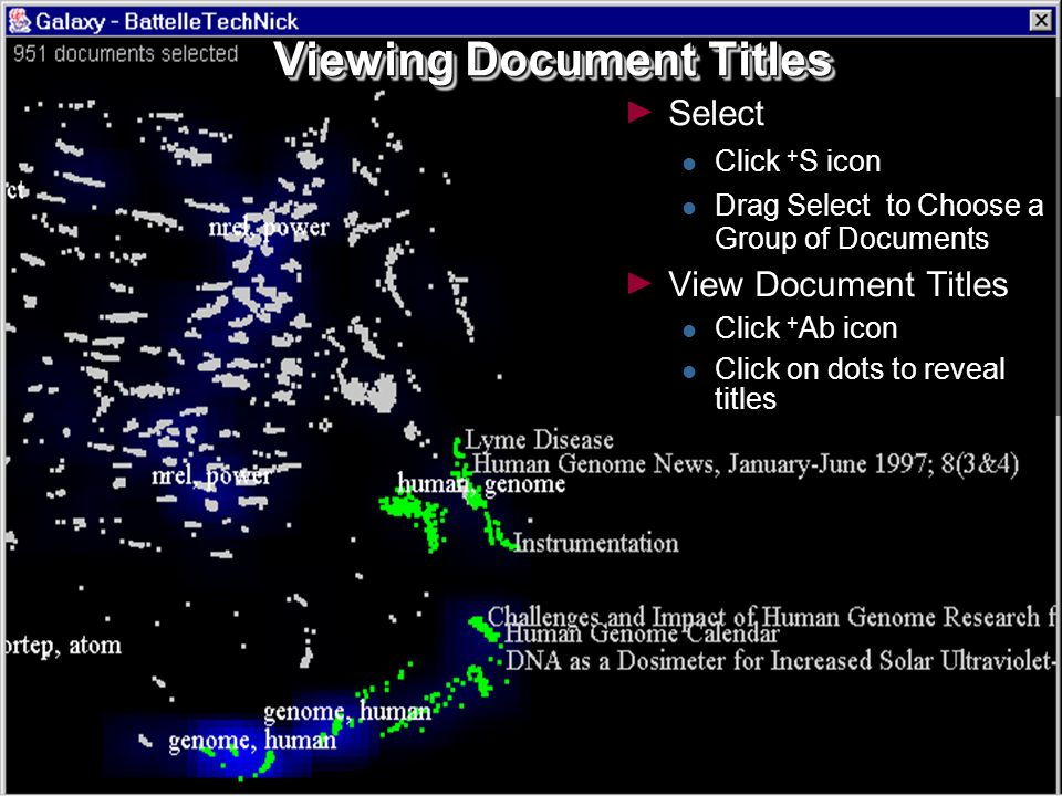 22 Viewing Document Titles Select Click + S icon Drag Select to Choose a Group of Documents View Document Titles Click + Ab icon Click on dots to reveal titles