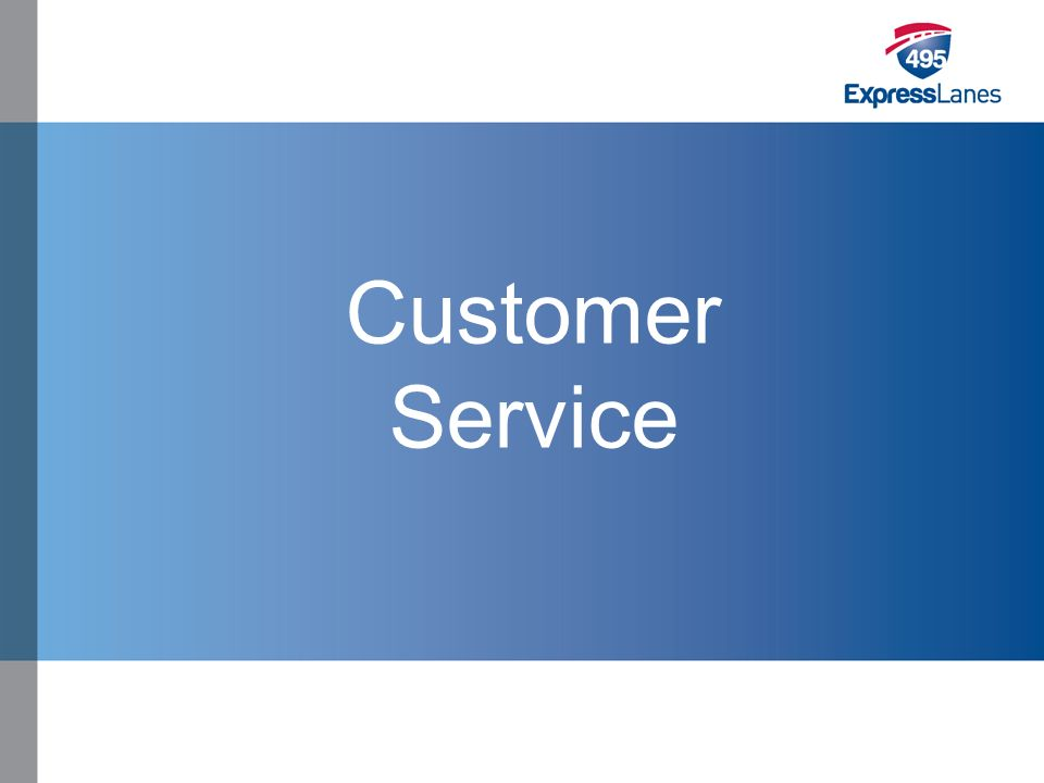 Click to edit Master title style »Click to edit Master text styles –Second level Third level –Fourth level Fifth level Customer Service