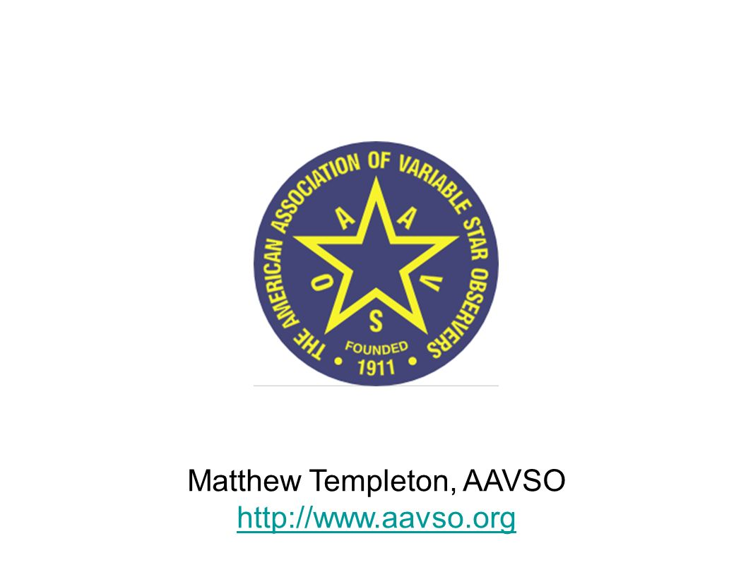 Matthew Templeton, AAVSO http://www.aavso.org