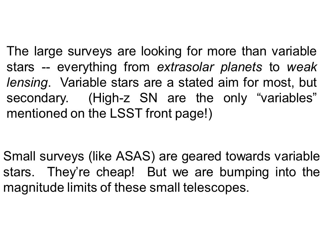 The large surveys are looking for more than variable stars -- everything from extrasolar planets to weak lensing.