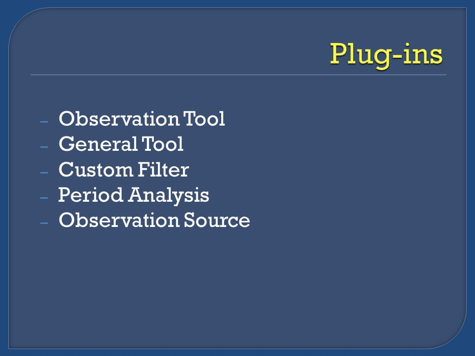– Observation Tool – General Tool – Custom Filter – Period Analysis – Observation Source