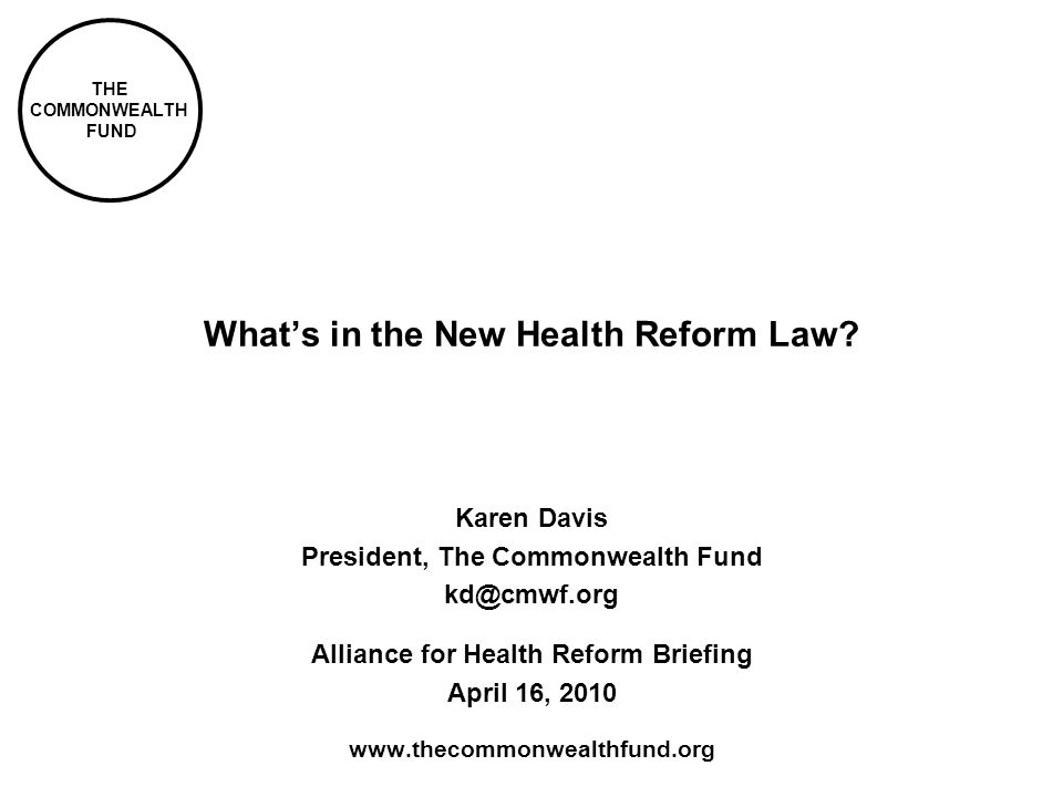 THE COMMONWEALTH FUND Whats in the New Health Reform Law.