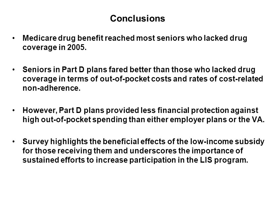 Conclusions Medicare drug benefit reached most seniors who lacked drug coverage in 2005.