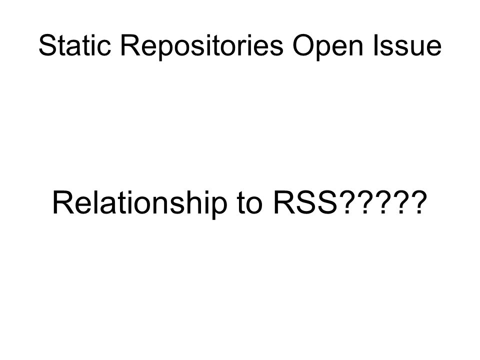 Static Repositories Open Issue Relationship to RSS