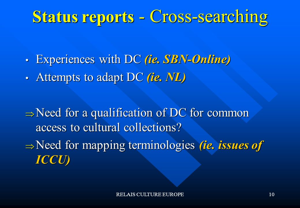RELAIS CULTURE EUROPE10 Status reports - Cross-searching Experiences with DC (ie.