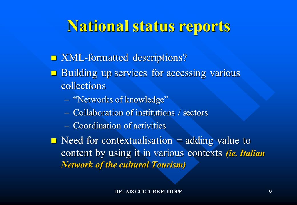 RELAIS CULTURE EUROPE9 National status reports XML-formatted descriptions.