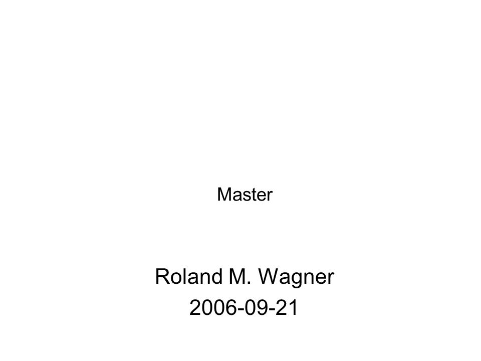 Master Roland M. Wagner 2006-09-21