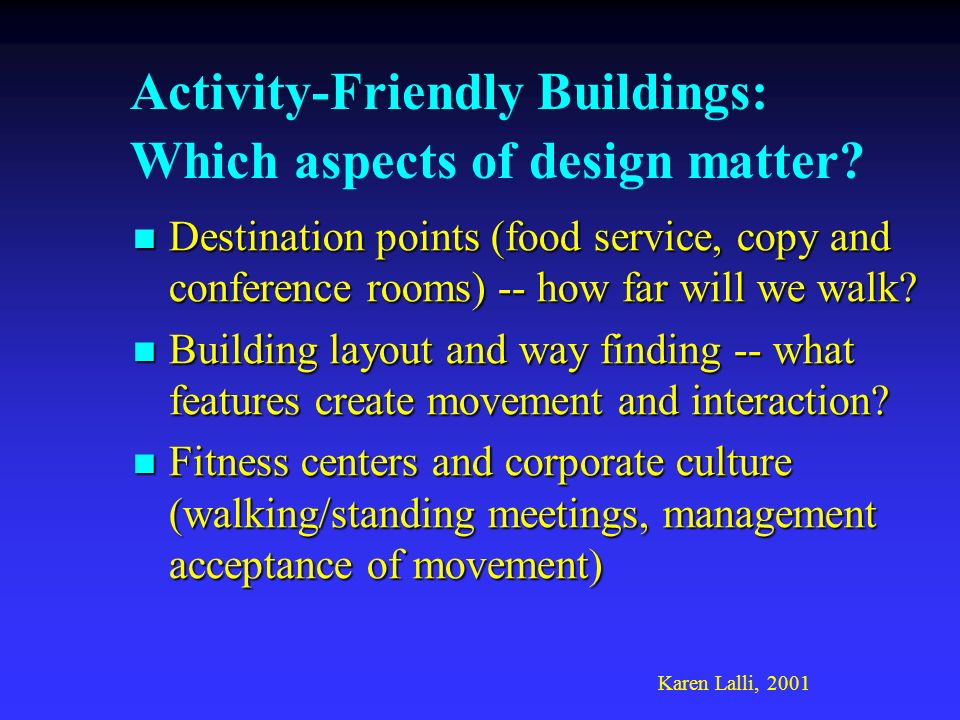 Activity-Friendly Buildings: Which aspects of design matter.