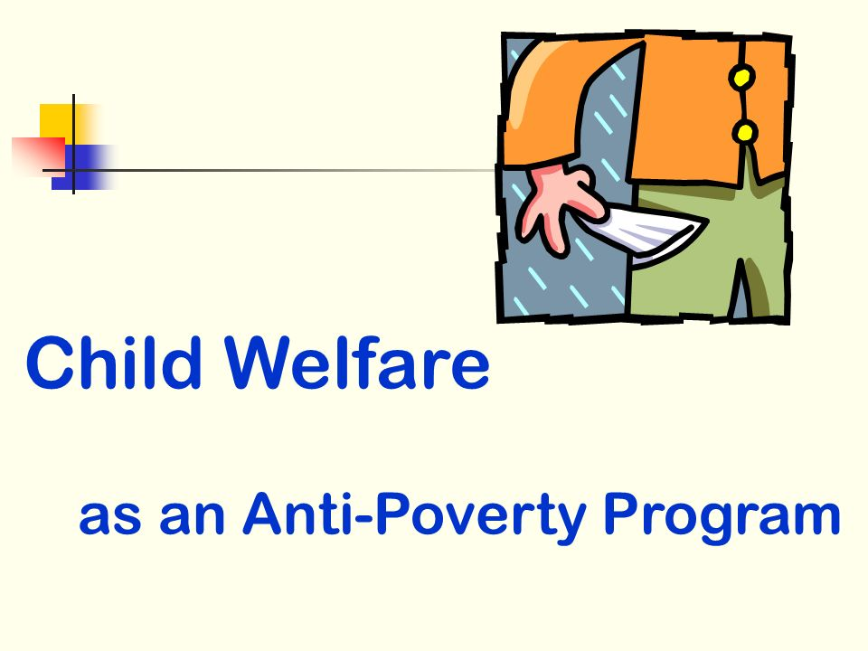 Child Welfare as an Anti-Poverty Program